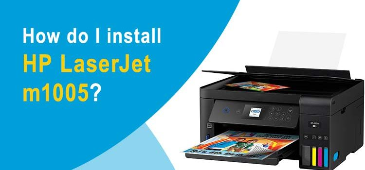 How-do-I-install-HP-LaserJet-m1005 (1)
