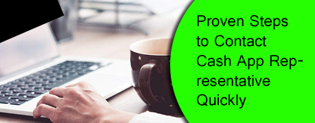 Proven Steps to Contact Cash App Representative Quickly