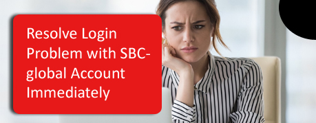 Resolve Login Problem with SBCglobal Account Immediately