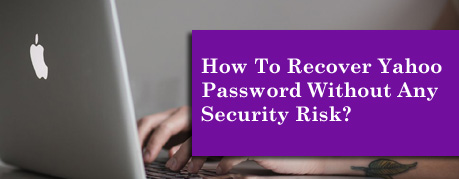 How To Recover Yahoo Password Without Any Security Risk?