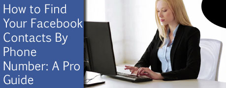 Find Your Facebook Contacts By Phone Number