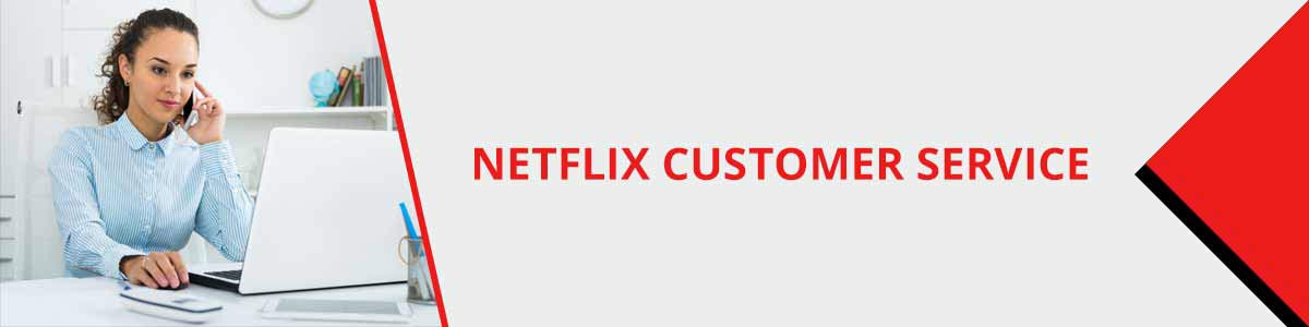 Netflix Customer Service Phone Number